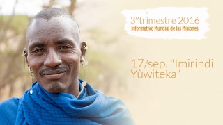 "17/sep. ""Imirindi Yùwiteka"" – Informativo Mundial de las Misiones 3ºTrim/2016"
