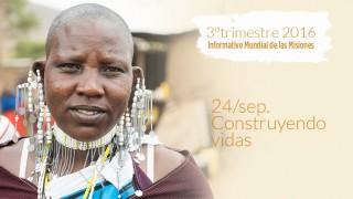 24/sep. Construyendo vidas – Informativo Mundial de las Misiones 3ºTrim/2016