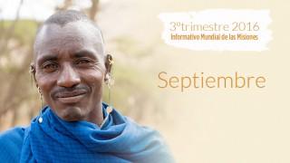 Septiembre – La oportunidad dorada – Informativo Mundial de las Misiones 3ºTrim/2016