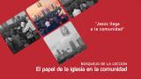 Lección 5: Jesús llega a la comunidad – Escuela Sabática 3º/trim 2016