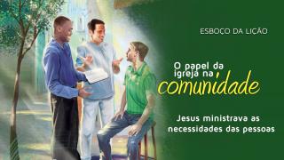 Lección 9: Jesús las ministraba en sus necesidades – Escuela Sabática 3º/trim 2016