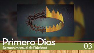 Video 3 Sermones de Fidelidad Levántate | Primero Dios