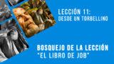Lección 11: Desde un torbellino – Escuela Sabática 4º/trim 2016