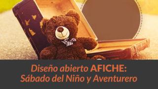 Diseño abierto Afiche: Sábado de los niños y aventureros 2017