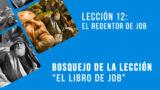 Lección 12: El redentor de Job – Escuela Sabática 4º/trim 2016