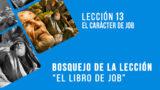 Lección 13: El carácter de Job – Escuela Sabática 4º/trim 2016