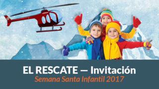 """Invitación """"El Rescate"""" Semana Santa – Niños"""