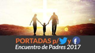 Portadas para Twitter Facebook | Encuentro de Padres 2017