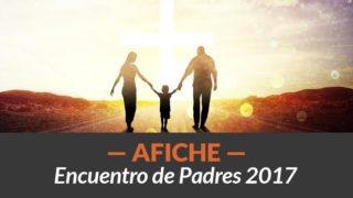 Afiche | Encuentro de Padres 2017