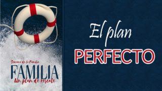 PowerPoint Tema 2 – Un plan perfecto | Semana de la Familia