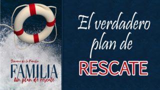 PowerPoint Tema 4 – El verdadero plan de rescate   Semana de la Familia