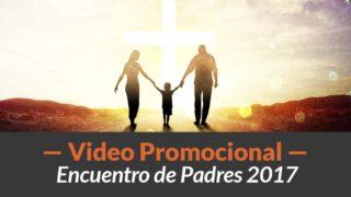 Video promocional | Encuentro de Padres