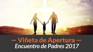 Video Viñeta de apertura | Encuentro de Padres