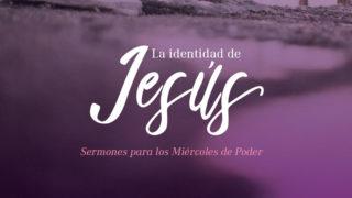 Libro La Identidad de Jesús | Miércoles de Poder 2017