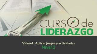 Video 4 Aplicar juegos y actividades | Curso Liderazgo Adolescente nivel 2