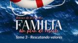 Video 3. Rescatando valores – Semana de la Familia 2017