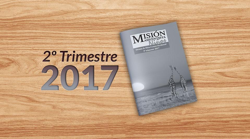 Informativo de las Misiones Niños 2do Trimestre 2017