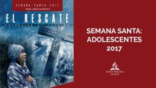 Semana Santa 2017: Adolescentes