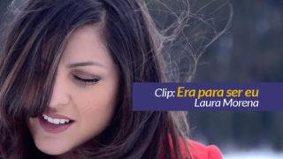 """Video Clip: """"Era para ser eu"""" – Laura Morena"""