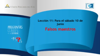 Preguntas a la Lección de Escuela Sábatica 11 – 10/Junio