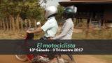 (3ºTrim17/ 13º Sáb.) Informativo Mundial de las Misiones – El motociclista