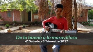 (3ºTrim17/ 6º Sab.) Informativo Mundial de las Misiones – De lo bueno a los maravilloso