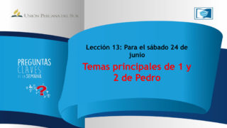 Preguntas Claves LES 13 – Temas Principales de 1 y 2 de Pedro – 24 Junio