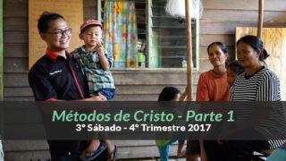 4ºTrim17/ 3º Sab.) Informativo Mundial de las Misiones – Métodos de Cristo Parte 1