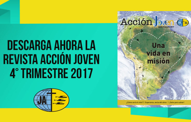 Revista Acción Joven – 4° Trimestre 2017
