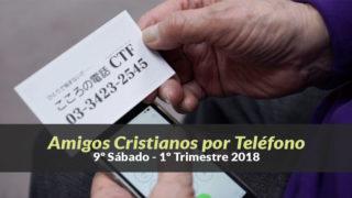 (9º Sáb / 1ºTrim18) Informativo Mundial de las Misiones – Amigos por Teléfono