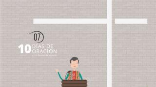 Vídeo 7 – 10 Días de Oración 2018