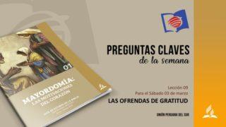 Preguntas Claves – LES 09 –  I Trimestre – 03 de Marzo de 2018