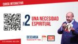 Curso Interactivo TEMA 2 – Una necesidad espiritual