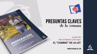 Preguntas Claves – LES 06  –  II Trimestre – 12  de Mayo de 2018