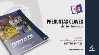 Preguntas Claves – LES 07  –  II Trimestre – 19  de Mayo de 2018