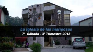 7º Sábado (3º Trim18) – La Iglesia de las mariposas