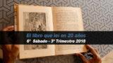 6º Sábado (3º Trim18) – El libro que leí en 20 años