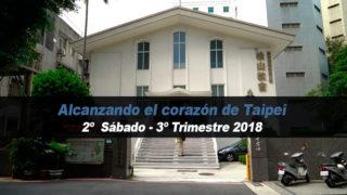 2º Sábado (3º Trim18) – Alcanzando el corazón Taipei