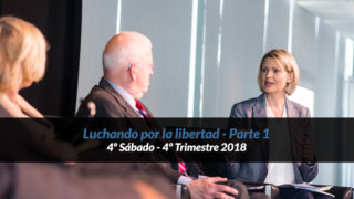 4º Sábado (4º Trim18) – Luchando por la libertad – Parte 1