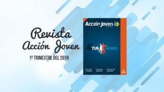 PDF – Revista Acción Joven – 1º trimestre del 2019