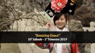 "10º Sábado (1º Trim19) – ""Amazing Grace"""