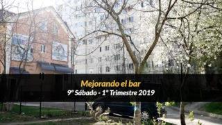 9º Sábado (1º Trim19) – Mejorando el bar