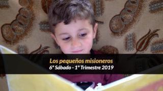 6º Sábado (1º Trim19) – Los pequeños misioneros