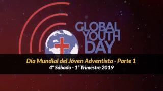 4º Sábado (1º Trim19) – Día Mundial del Joven Adventista – Parte 1
