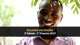 3º Sábado (1º Trim19) – Encontré una familia