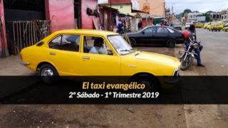 2º Sábado (1º Trim19) – El taxi evangélico