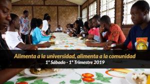 1º Sábado (1º Trim19) – Alimenta a la universidad, alimenta a la comunidad