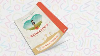 Cuaderno Actividades: Renacidos | Semana Santa Infantil 2019