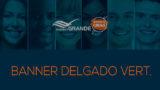 Banner Delgado Vertical | Sueña en Grande 2019
