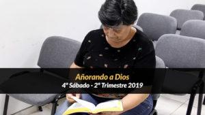 4º Sábado (2º Trim19) – Añorando a Dios